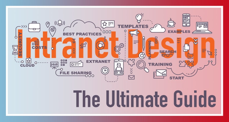Intranet Design: The Ultimate Free Intranet Design Guide
