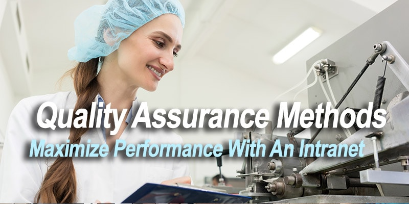 Quality Assurance Methods: Maximize Performance With An Intranet