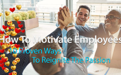 How To Motivate Employees: 10 Proven Ways to Reignite The Passion