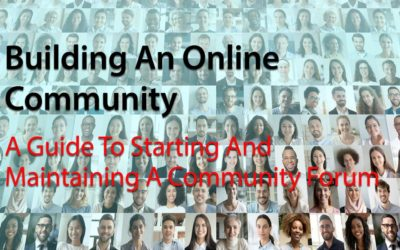 Building An Online Community: A Guide To Starting And Maintaining A Community Forum